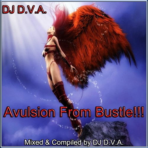 DJ D.V.A. - Avulsion From Bustle!!! [2013] MP3
