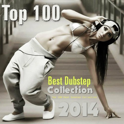 VA / Top 100 Best Dubstep Collection [2014] MP3