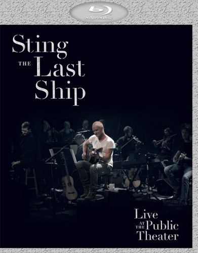 Sting - The Last Ship (Live at Public Theater) [2014 / Концертная программа / Rock, new wave, jazz, new age / BDRip]