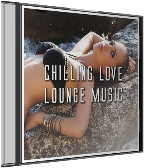 VA / Chilling Love Lounge Music (2015) MP3