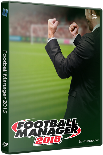 Football Manager 2015 (v15.3.2) [2014 / Sport, Simulator, 3D / ENG] PC | лицензия