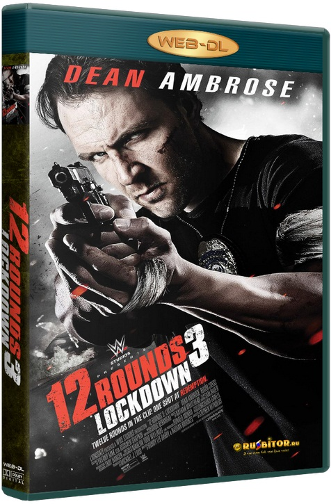 12 раундов 3 / 12 Rounds 3: Lockdown [2015 / Боевик, триллер / WEB-DL 720p] VO+SUB