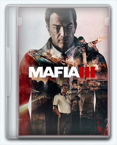 ������� Mafia III / ����� 3 [2016 / Action (Shooter), Racing (Cars), 3D, 3rd Person / Repack]