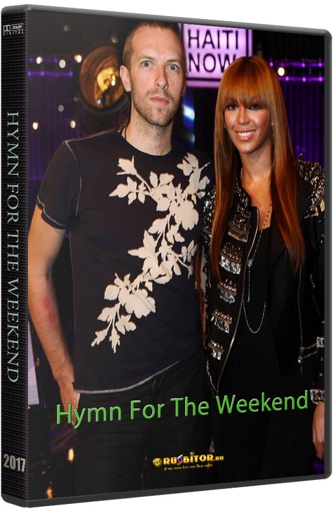 Coldplay feat. Beyoncé / Hymn For The Weekend [2016 / Pop / WEBRip]