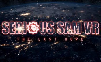 Serious Sam VR: The Last Hope [2017 / Action, Shooter / HD 720p] | Трейлер