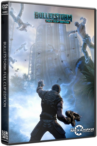 Bulletstorm: Full Clip Edition [2017 / Action, Shooter, First-person, 3D / RePack] PC | от R.G. Механики