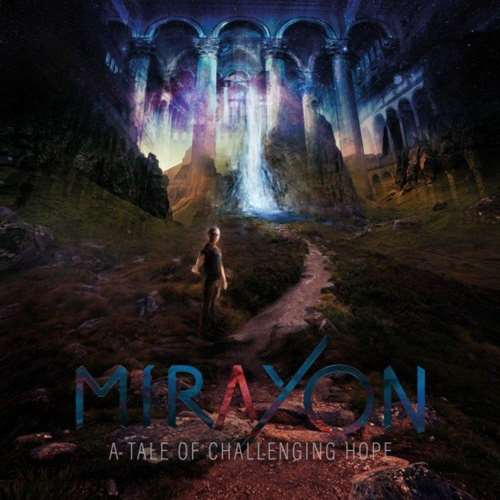 Скачать Mirayon - A Tale of Challenging Hope (2020) FLAC