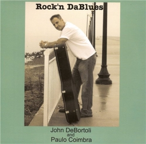 John DeBortoli and Paulo Coimbra / Rock'n DaBlues [2013]
