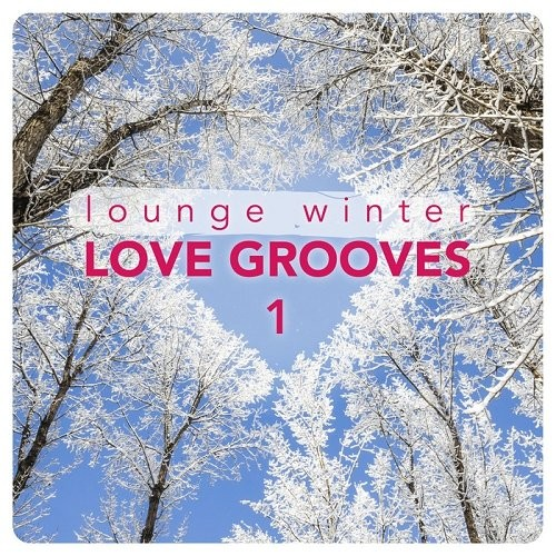 VA / Lounge Winter Love Grooves Vol 1 [2014] MP3