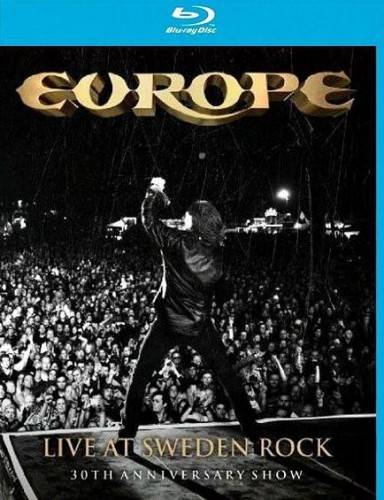 Europe / Europe: Live at Sweden Rock - 30th Anniversary Show [2013 / Hard Rock, Heavy Metal / BDRip 720p]